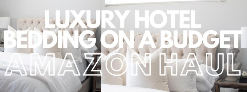 LUXURY HOTEL BEDDING ON A BUDGET | AMAZON HOME HAUL | AMAZON BEDDING HAUL | HOME DECOR HAUL